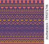 tribal geometric seamless... | Shutterstock . vector #759371746