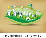green eco city and environment... | Shutterstock .eps vector #759379462
