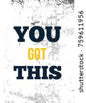 you got this. rough... | Shutterstock .eps vector #759611956