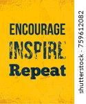 encourage. inspire. repeat....   Shutterstock .eps vector #759612082