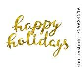 happy holidays gold glittering... | Shutterstock .eps vector #759634516