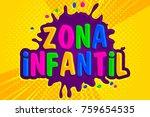 zona infantil  children zone... | Shutterstock .eps vector #759654535