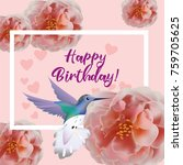 happy birthday flowers blossom... | Shutterstock .eps vector #759705625