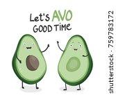 lets avo good time. cartoon... | Shutterstock .eps vector #759783172