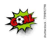goal football sport  soccer... | Shutterstock .eps vector #759892798