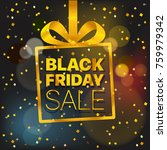 black friday sale vector... | Shutterstock .eps vector #759979342
