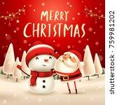 merry christmas  santa claus... | Shutterstock .eps vector #759981202