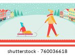 parent walks with kid on sledge ... | Shutterstock .eps vector #760036618