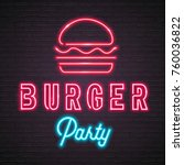 burger party neon light glowing ... | Shutterstock .eps vector #760036822