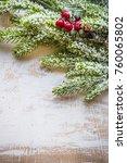 christmas frame with fir tree... | Shutterstock . vector #760065802