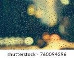rain fell on the car windows ...   Shutterstock . vector #760094296