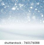 winter background  falling snow ... | Shutterstock . vector #760176088