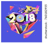 new year 2018. colorful design.  | Shutterstock .eps vector #760182955