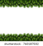 christmas tree branches... | Shutterstock .eps vector #760187032