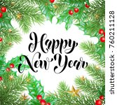 happy new year calligraphy hand ... | Shutterstock .eps vector #760211128