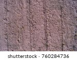 painted wall of cement ... | Shutterstock . vector #760284736