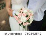 wedding bouquet in hand of... | Shutterstock . vector #760343542