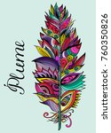 color hand drawn plume with... | Shutterstock . vector #760350826