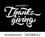 hand drawn happy thanksgiving... | Shutterstock .eps vector #760388512