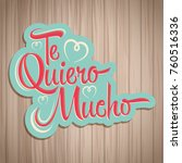 te quiero mucho   i love you so ... | Shutterstock .eps vector #760516336
