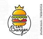 burger cafe. burger logo ... | Shutterstock .eps vector #760643416