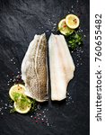 fresh fish   raw cod fillets... | Shutterstock . vector #760655482