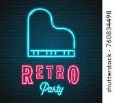 retro party neon light piano... | Shutterstock .eps vector #760834498