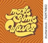 make some waves. vector... | Shutterstock .eps vector #760974802
