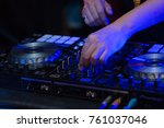 close up of dj on stage mixing  ... | Shutterstock . vector #761037046