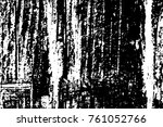 grunge black and white pattern. ... | Shutterstock . vector #761052766