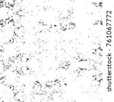 grunge black and white pattern. ... | Shutterstock . vector #761067772
