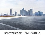empty road with modern business ... | Shutterstock . vector #761093836