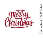 merry christmas hand drawn... | Shutterstock .eps vector #761134462