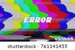 error vhs vector phrase in... | Shutterstock .eps vector #761141455