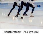 legs group men speed skaters... | Shutterstock . vector #761195302
