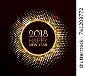 new year 2018 background. gold... | Shutterstock .eps vector #761208772