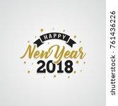 happy new year 2018 golden... | Shutterstock .eps vector #761436226