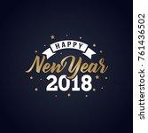 happy new year 2018 golden... | Shutterstock .eps vector #761436502