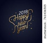 happy new year 2018 golden... | Shutterstock .eps vector #761436505