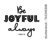 hand lettering be joyful always ... | Shutterstock .eps vector #761540308