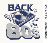 back to the 80s retro party... | Shutterstock .eps vector #761575765
