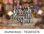 inscription of merry christmas... | Shutterstock . vector #761601676