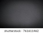 part of black perforated... | Shutterstock . vector #761611462