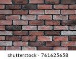 old grunge brick wall texture... | Shutterstock . vector #761625658