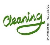 handwritten word  cleaning   Shutterstock . vector #761738722