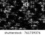 grunge black and white pattern. ... | Shutterstock . vector #761739376