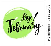card with phrase bye february... | Shutterstock .eps vector #761811478