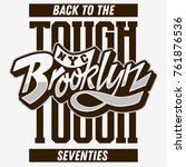 brooklyn back to the tough... | Shutterstock .eps vector #761876536