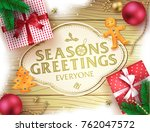 christmas seasons greatings...   Shutterstock .eps vector #762047572