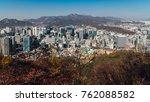 seoul south korea city skyline... | Shutterstock . vector #762088582